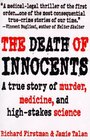 The Death of Innocents : A True Story of Murder, Medicine, and High-Stake Science