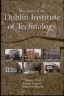 The Story of the Dublin Institute of Technology