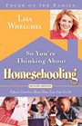 So You're Thinking About Homeschooling  Second Edition Fifteen Families Show How You Can Do It