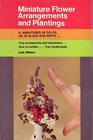 Miniature Flower Arrangements and Plantings