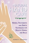 Natural Hand Care  Herbal Treatments and Simple Techniques for Healthy Hands and Nails