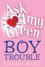 Ask Amy Green Boy Trouble