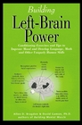 Building Left-Brain Power Left-Brain Conditioning Exercises and Tips to Strengthen Language Math and Uniquely Human Skills