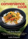 The Convenience Cook 125 Best Recipes for Easy Homemade Meals Using Time-Saving Foods from Boxes Bottles Cans and More
