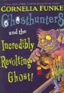 Ghosthunters and the Incredibly Revolting Ghost! (Ghosthunters, Bk 1)