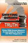 Shifting the Burden of Truth Suing Child Sexual AbusersA Legal Guide for Survivors and Their Supporters