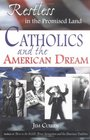 Restless in the Promised Land Catholics and the American Dream