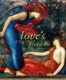 Love's Exquisite Freedom