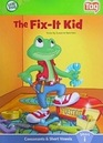 The Fix-It Kid (Leap Frog Tag Reader, Learn to Read)