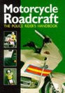 Motorcycle Roadcraft The Police Rider's Handbook to Better Motorcycling