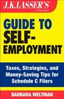 JK Lasser's Guide to Self-Employment Taxes Tips and Money-Saving Strategies for Schedule C Filers