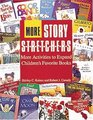 More Story S-T-R-E-T-C-H-E-R-S More Activities to Expand Children's Favorite Books