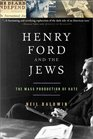Henry Ford and the Jews The Mass Production of Hate