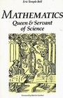 Mathematics Queen and Servant of Science