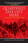 Quartered Safe Out Here A Harrowing Tale of World War II