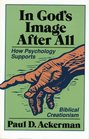 In God's Image After All How Psychology Supports Biblical Creationism