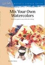 Mix Your Own Watercolors