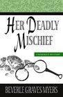Her Deadly Mischief Baroque Mystery