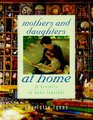 Mothers and Daughters at Home 35 Projects to Make Together