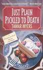 Just Plain Pickled to Death (Pennsylvania Dutch Mystery with Recipes, Bk 4)