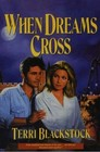 When Dreams Cross (Second Chance, Bk 2)