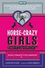 For Horse-Crazy Girls Only Everything You Want to Know About Horses