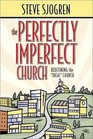 The Perfectly Imperfect Church Redefining the Ideal Church