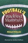 Football's Wackiest Moments