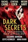 Dark Secrets A Paranormal Noir Anthology