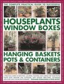 Successful Houseplants Window Boxes Hanging Baskets Pots  Containers Complete Practical Guide A practical guide to selecting locating planting  and tips and over 2200 color photographs