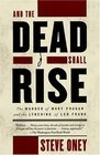 And the Dead Shall Rise : The Murder of Mary Phagan and the Lynching of Leo Frank