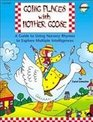 Going Places with Mother Goose: A Guide to Using Nursery Rhymes to Explore Multiple Intelligences