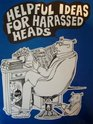 Helpful Ideas for Harassed Heads
