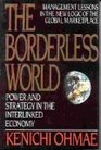 The Borderless World Power and Strategy in the Interlinked Economy