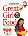Great Girl Food Easy Eats  Tempting Treats for Girls to Make