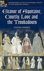 Eleanor of Aquitaine Courtly Love and the Troubadours