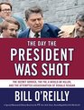 The Day the President Was Shot The Secret Service the FBI a Would-Be Killer and the Attempted Assassination of Ronald Reagan