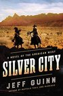 Silver City A Novel of the American West