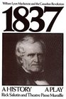 1837 William Lyon Mackenzie and the Canadian Revolution
