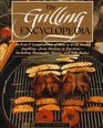 The Grilling Encyclopedia: An A-Z Compendium on How to Grill Almost Anything