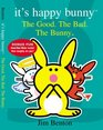The Good. The Bad. The Bunny.  (It's Happy Bunny)