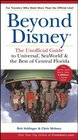 Beyond Disney The Unofficial Guide to Universal SeaWorld and the Best of Central Florida