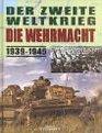 Der Zweite Weltkrieg  Die Wehrmacht 19391945