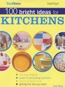 100 Bright Ideas for Kitchens (YOUR HOME)