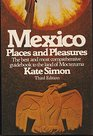 Mexico places and pleasures