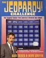 The Jeopardy Challenge The Toughest Games from America's Greatest Quiz Show