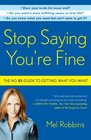Stop Saying You're Fine The No-BS Guide to Getting What You Want