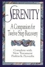 Serenity A Companion for Twelve Step Recovery
