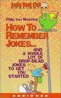 How To Remember Jokes And A Whole Lot of DropDead Jokes To Get You Started