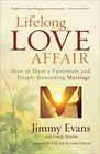 Lifelong Love Affair How to Have a Passionate and Deeply Rewarding Marriage